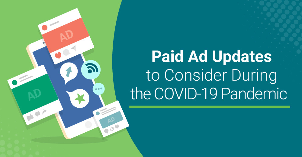Paid Ad Updates to Consider During the COVID-19 Pandemic